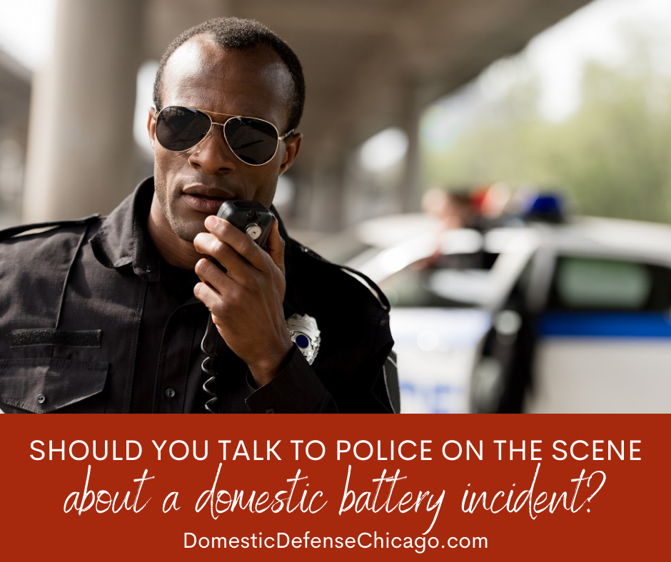 Should You Talk to Police on the Scene in a Domestic Violence Incident